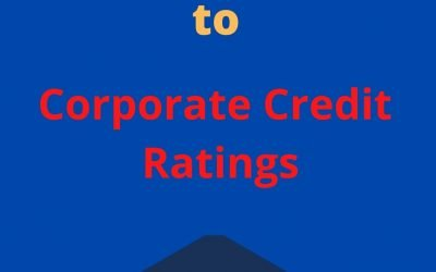 A 4MP Ultimate Guide: Corporate Credit Rating